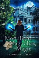 Moonlight Magnolias And Magic