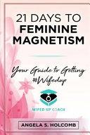 21 Days to Feminine Magnetism