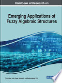 Handbook of Research on Emerging Applications of Fuzzy Algebraic Structures