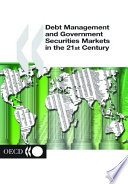 Debt Management And Government Securities Markets In The 21st Century