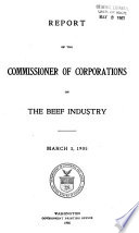 Report of the Commissioner of Corporations on the Beef Industry  March 3  1905 Book