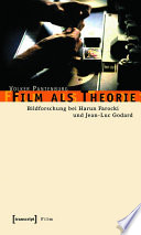 Film als Theorie  : Bildforschung bei Harun Farocki und Jean-Luc Godard