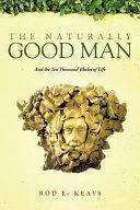 The Naturally Good Man