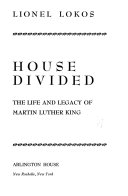 House Divided the Life and Legacy of Martin Luther King Book