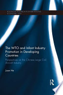 The WTO and Infant Industry Promotion in Developing Countries Book
