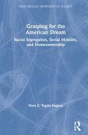 link to Grasping for the American dream : racial segregation, social mobility, and homeownership in the TCC library catalog