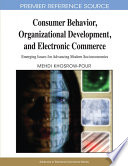 Consumer Behavior Organizational Development And Electronic Commerce Emerging Issues For Advancing Modern Socioeconomies Book PDF