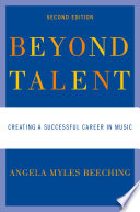 """Beyond Talent: Creating a Successful Career in Music"" by Angela Myles Beeching"