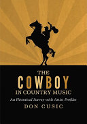 The Cowboy in Country Music: An Historical Survey with ...