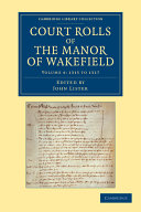 Court Rolls of the Manor of Wakefield  Volume 4  1315 to 1317