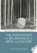 The Persistence of Melancholia in Arts and Culture