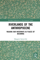 Riverlands of the Anthropocene