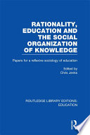 Rationality Education And The Social Organization Of Knowledege Rle Edu L