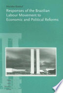 Responses of the Brazilian Labour Movement to Economic and Political Reforms