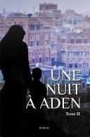 Une nuit à Aden (Tome II) ebook