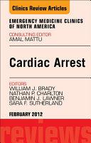 Cardiac Arrest  An Issue of Emergency Medicine Clinics   E Book