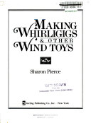 Making Whirligigs   Other Wind Toys