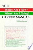 The where Am I Now?, where Am I Going? Career Manual