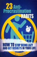 23 Anti-Procrastination Habits