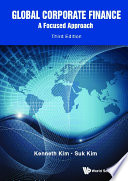 Global Corporate Finance: A Focused Approach (Third Edition)