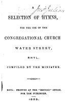 A Selection of Hymns, for the use of the Congregational Church, Water Street, Rhyl, compiled by the minister. [The preface signed: A. F., i.e. A. Francis.]