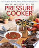 Making The Most Of Your Pressure Cooker Book