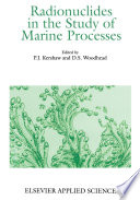 Radionuclides in the Study of Marine Processes Book