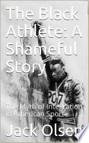 The Black Athlete  A Shameful Story