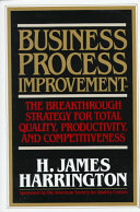 Business Process Improvement  The Breakthrough Strategy for Total Quality  Productivity  and Competitiveness
