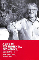 A Life Of Experimental Economics Volume Ii