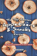The Top Chosen Appetizers   Snacks Recipes