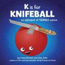 K is for Knifeball