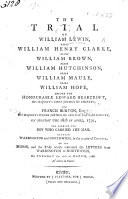 The Trial of W  Lewin  Alias W  H  Clarke     for Robbing the Boy who Carried the Mail Between Warrington and Northwich  Etc