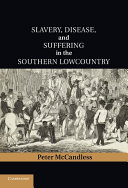 Slavery  Disease  and Suffering in the Southern Lowcountry