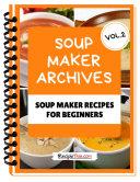 Soup Maker Machine Recipe Book Volume 2