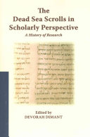 The Dead Sea Scrolls In Scholarly Perspective