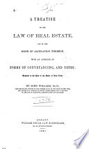 A Treatise on the Law of Real Estate  and of the Mode of Alienation Thereof