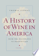 A History Of Wine In America Volume 1
