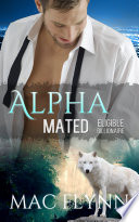 Eligible Billionaire  Alpha Mated  1  Alpha Billionaire Werewolf Shifter Romance