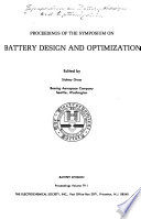 Proceedings of the Symposium on Battery Design and Optimization