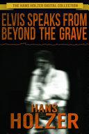 Elvis Speaks from Beyond the Grave [Pdf/ePub] eBook