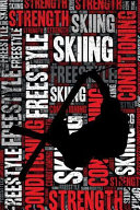 Freestyle Skiing Strength and Conditioning Log  Freestyle Skiing Workout Journal and Training Log and Diary for Skier and Coach   Freestyle Skiing Not