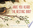 Have You Heard the Nesting Bird