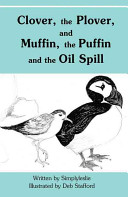 Clover, the Plover, and Muffin, the Puffin, and the Oil Spill