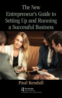 The New Entrepreneur s Guide to Setting Up and Running a Successful Business