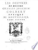 Les Oeuvres de messire Charles Joachim Colbert  evesque de Montpellier  Tome premier   troisieme