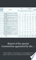 Report of the Special Commission Appointed by the President  January 4  1896  to Examine and Report Upon the True Divisional Line Between the Republic of Venezuela and British Guiana Book