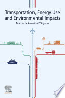 Transportation  Energy Use and Environmental Impacts