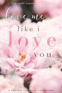 Love Me Like I Love You