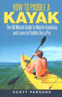 How to Paddle a Kayak